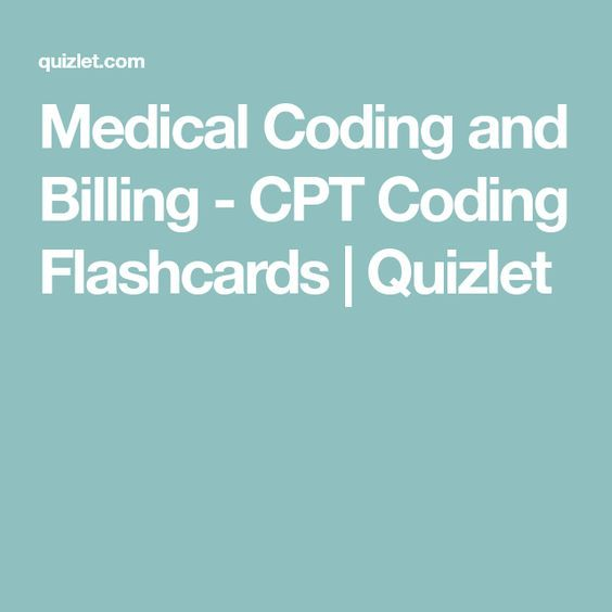 Medical Coding and Billing - CPT Coding Flashcards | Quizlet