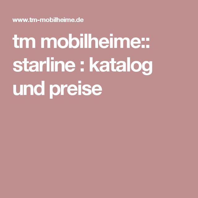 tm mobilheime:: starline : katalog und preise