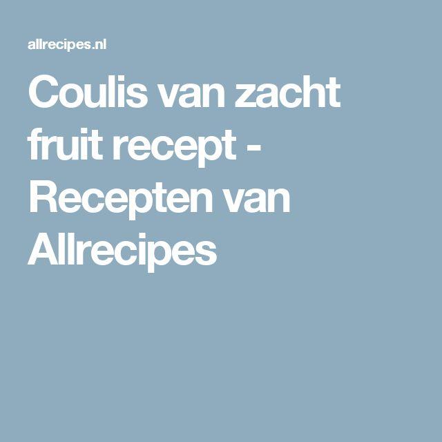Coulis van zacht fruit recept - Recepten van Allrecipes