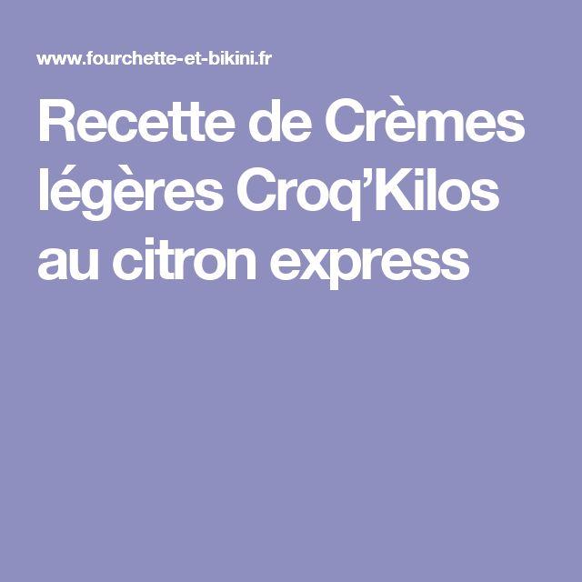 Recette de Crèmes légères Croq'Kilos au citron express