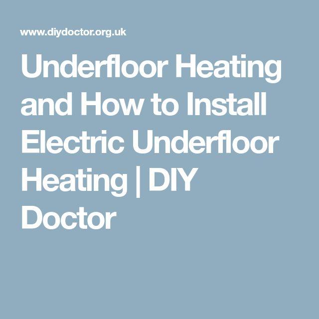 Underfloor Heating and How to Install Electric Underfloor Heating | DIY Doctor