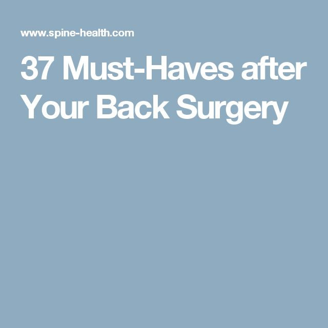 37 Must-Haves after Your Back Surgery