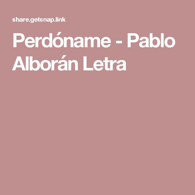 Perdóname - Pablo Alborán Letra