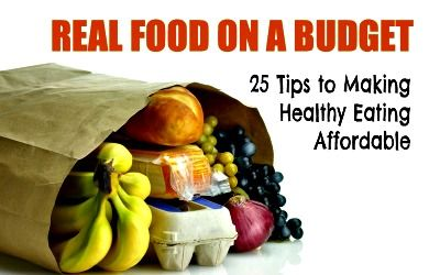 Real Food on a Budget: 25 Tips to Make Eating Healthy Affordable (This is REALLY a fantastic article if you want to eat healthy & save money)