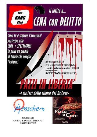 Cena con Delitto. Lo #spettacolo con cena e #divertimento venerdì 29 maggio 2015 al Pizza e Core di Carbonara di Bari (Ba)