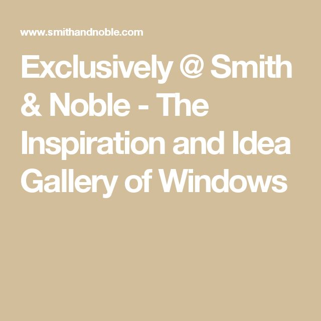 Exclusively @ Smith U0026 Noble   The Inspiration And Idea Gallery Of Windows