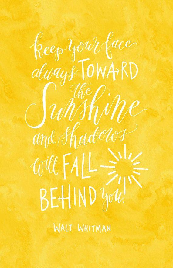 Keep Your Face Always Towards the Sunshine
