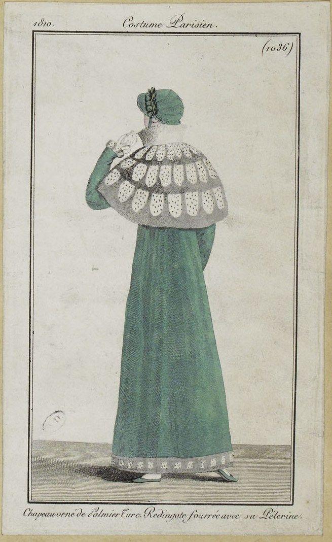 """Costume Parisien (1036), 1810. """"Chapeau orné de Palmier Turc. Redingote fourrée avec sa Pélerine"""""""
