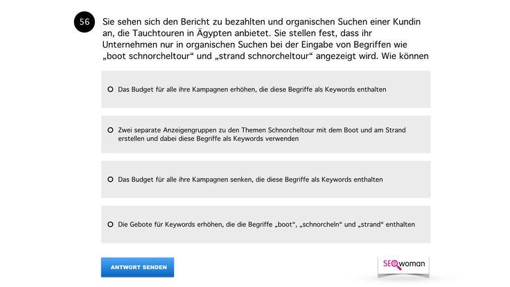 """Frage 56 ➤  Sie sehen sich den Bericht zu bezahlten und organischen Suchen einer Kundin an, die Tauchtouren in Ägypten anbietet. Sie stellen fest, dass ihr Unternehmen nur in organischen Suchen bei der Eingabe von Begriffen wie """"boot schnorcheltour"""" und """"strand schnorcheltour"""" angezeigt wird. Wie können Sie diese Information nutzen?"""