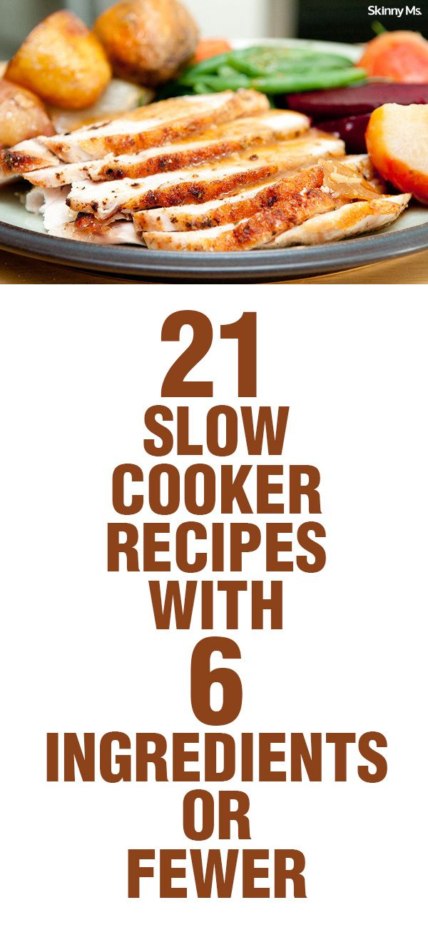 21 Slow Cooker Recipes with 6 Ingredients or Fewer No