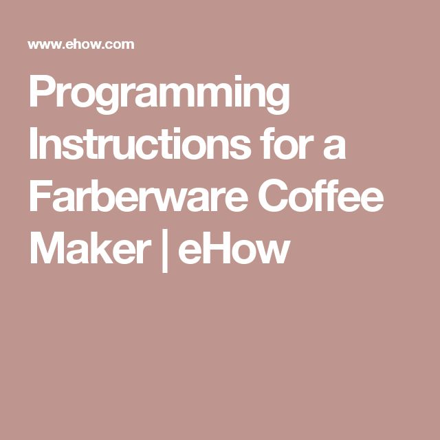 Programming Instructions for a Farberware Coffee Maker | eHow