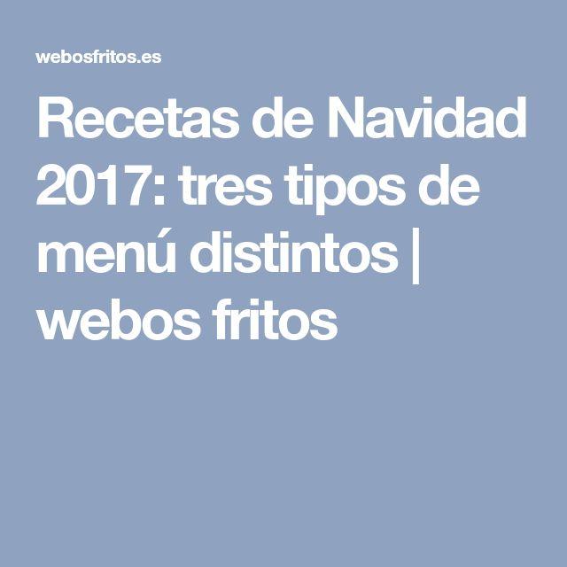 Recetas de Navidad 2017: tres tipos de menú distintos | webos fritos