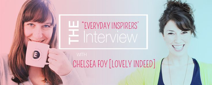 Everyday Inspirer   Chelsea [@LovelyIndeed]