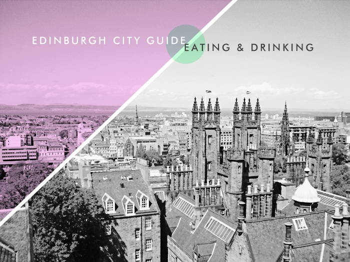 Edinburgh City Guide #1: Eating & Drinking