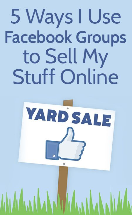 5 Ways I Use Facebook Groups to Sell My Stuff Online #Facebook #FacebookMarketing #FacebookTips