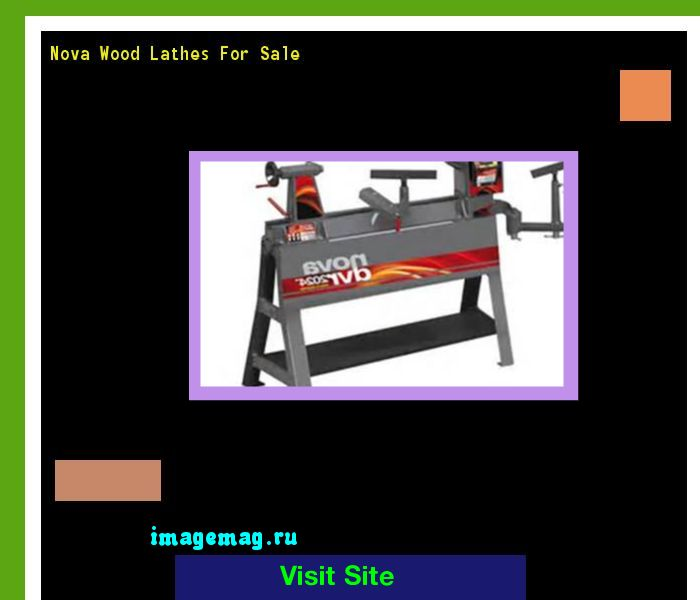 Nova Wood Lathes For Sale 154820 - The Best Image Search