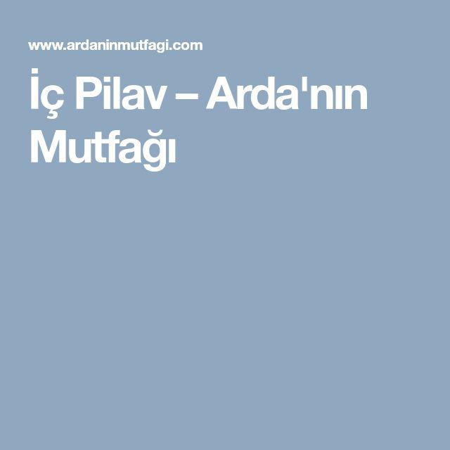 İç Pilav – Arda'nın Mutfağı