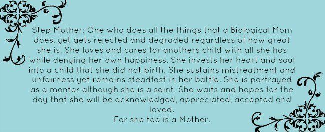 Step mom. I can only say I tried my best - even in times of conflict with my mother in law. It is such a hard balance of doing too much and not enough. Don't always believe your husband and mother in law about the ex-wife/mother. Remember they divorced for a reason!