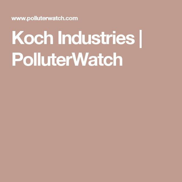 Koch Industries | PolluterWatch