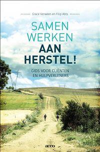 Samen werken aan herstel! : Gids voor cliënten en hulpverleners - Grace Verween, Filip Abts - plaatsnr. 606.3/087 #Herstelproces #HerstelondersteunendeZorg