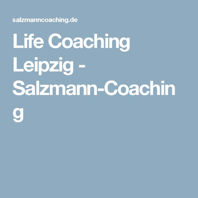 Life Coaching Leipzig - Salzmann-Coaching
