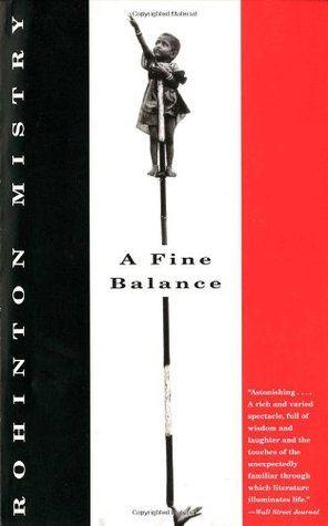 A Fine Balance by Rohinton Mistry. University Library / PR 9199.3 M494 F56 1996