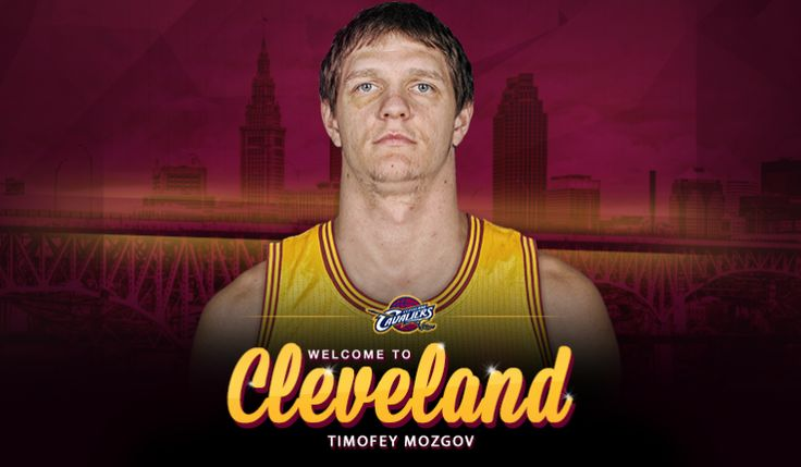 Cavs Acquire Timofey Mozgov | Cleveland Cavaliers