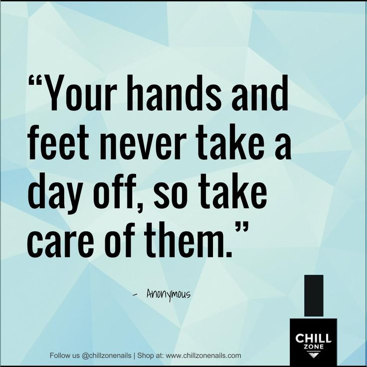 Your hands and feet never take a day off, so take care of them | Nail polish Quotes