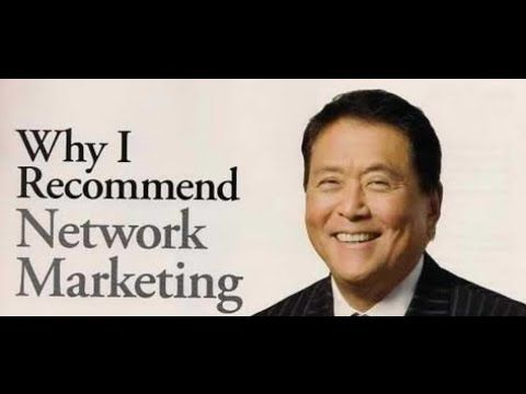 Why Robert Kiyosaki Endorses Network Marketing - NMPRO #1,125 - YouTube