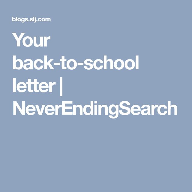 Your back-to-school letter | NeverEndingSearch