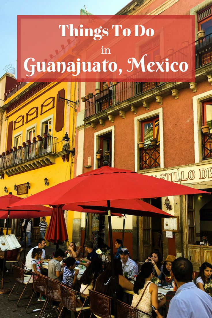 Best Things To Do In Guanajuato City, Mexico - Live Dream Discover