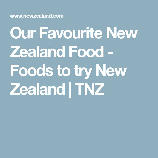 Our Favourite New Zealand Food - Foods to try New Zealand   TNZ