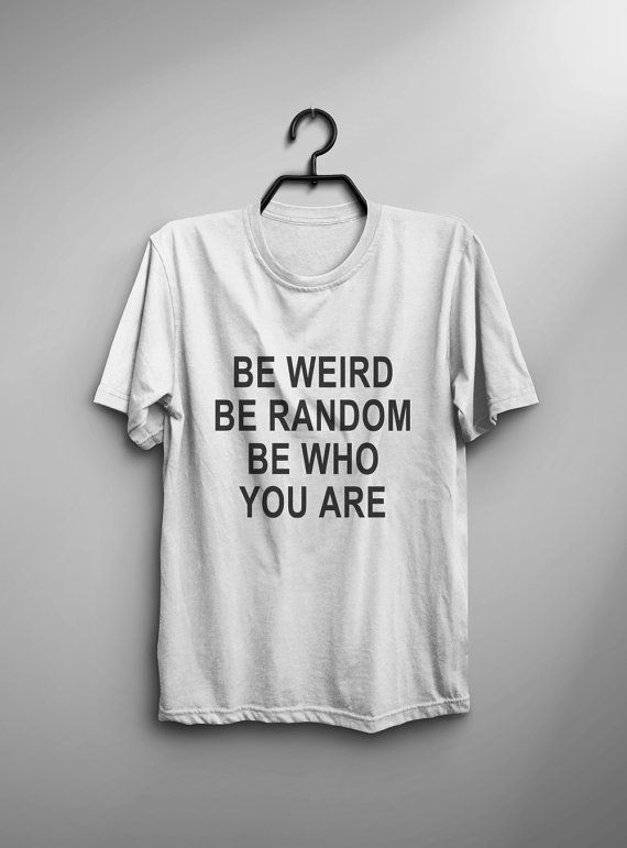 Funny weird T Shirt with saying TShirt Tumblr Shirts for Teens Clothes instagram Graphic Tee Women T-shirts gifts for best friend