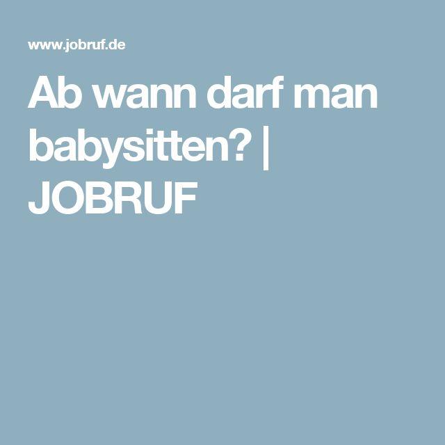 Ab wann darf man babysitten? | JOBRUF
