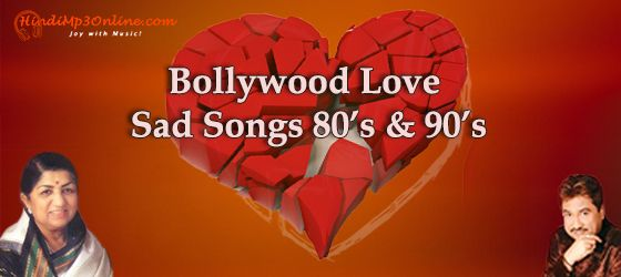 Bollywood Love sad songs 80s and 90s Collection, Listen and Download online