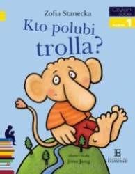 Kto polubi trolla? Czytam sobie Poziom 1