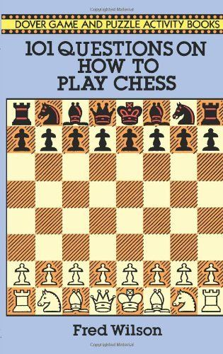 101 Questions on How to Play Chess (Dover Chess) books pdf file