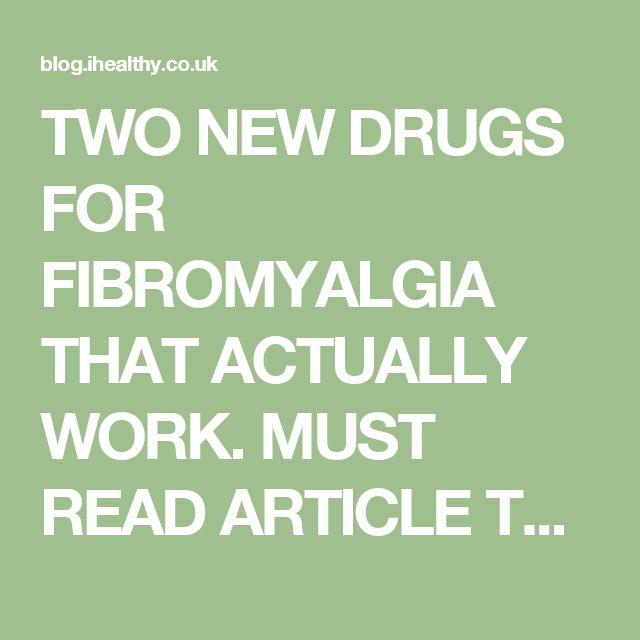 TWO NEW DRUGS FOR FIBROMYALGIA THAT ACTUALLY WORK. MUST READ ARTICLE TO RELIEVE PAIN. – Federal Study Research