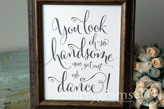 Wedding Bathroom Sign - You Look Oh So Handsome.. Now Get Out and DANCE- Wedding Reception Signage -Toiletries Basket Sign - Numbers SS07