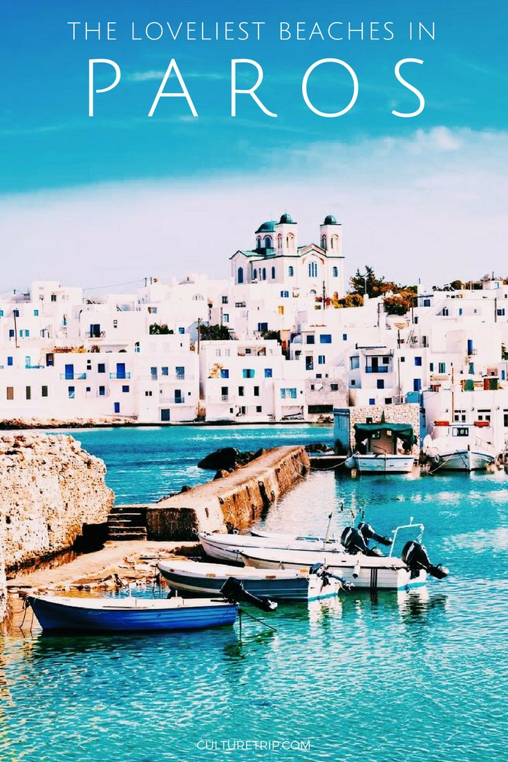 The Loveliest Beaches In Paros, Greece