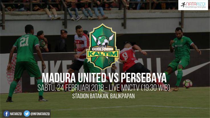 Nonton Live Streaming Madura United vs Persebaya Surabaya : Jadwal Grup B Piala Gubernur Kaltim 2018 Live MNC TV