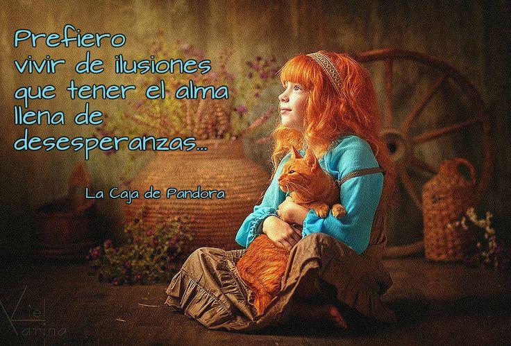 Prefiero vivir de ilusiones...