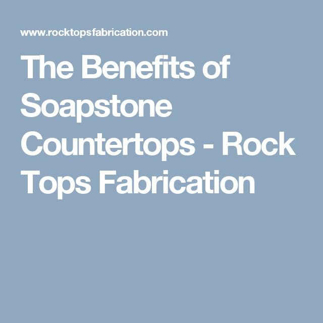 The Benefits of Soapstone Countertops - Rock Tops Fabrication