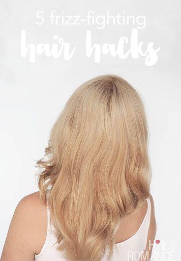 Hair Romance - 5 frizz-fighting hair hacks