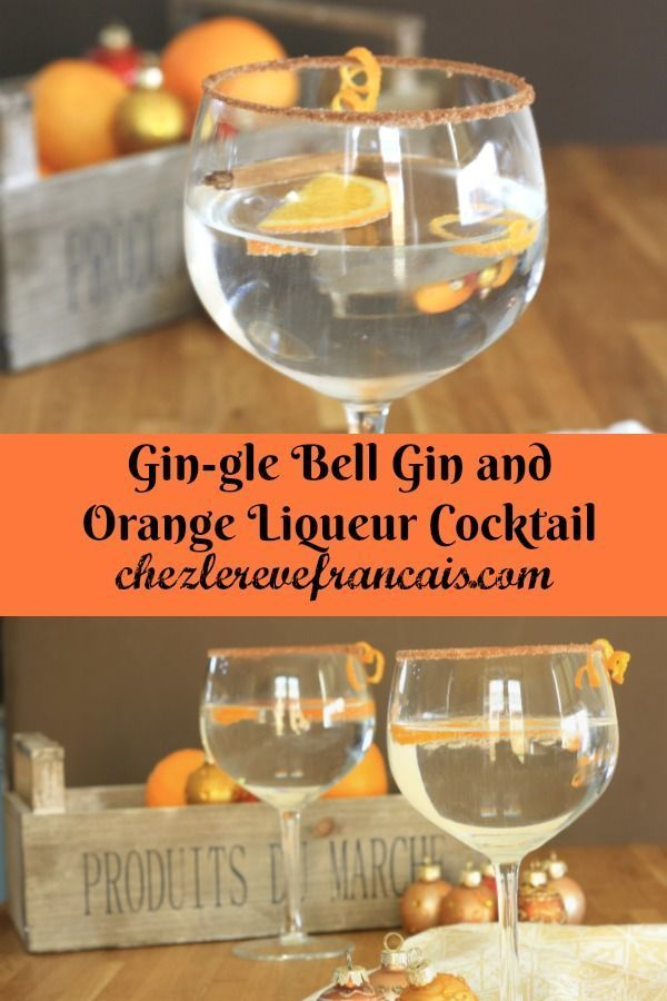 Gin Gle Bell And Orange Liqueur Tail Is Perfect For Your Holiday Celebrations