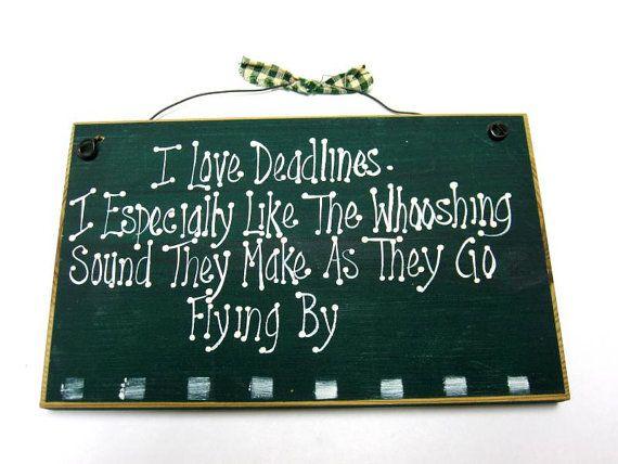 Wooden Sign I Love Deadlines Funny Humor by sweetie2sweetie, $8.99