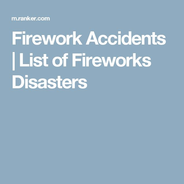 Firework Accidents | List of Fireworks Disasters