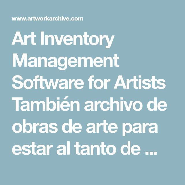 Art Inventory Management Software for Artists  También archivo de obras de arte para estar al tanto de mi inventario