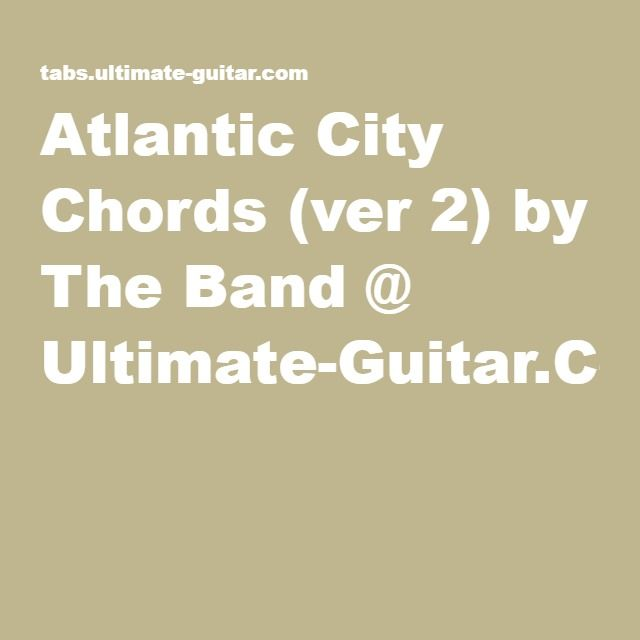 Atlantic City Chords (ver 2) by The Band @ Ultimate-Guitar.Com ...