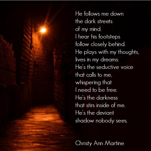 Deviant Shadow poem by Christy Ann Martine - dark poetry - dark poems - poets   #christyannmartine